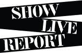 SHOW LIVE REPORT